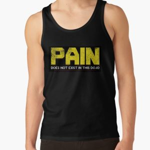 Cobra Kai- PAIN Does Not Exist IN This DOJO Tank Top RB1006 product Offical Karl Jacobs Merch